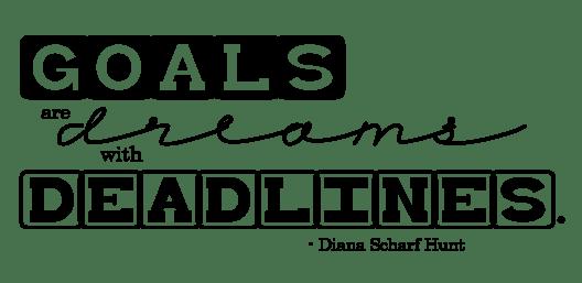 DChitwood_GoalsAreDreamsWithDeadlines