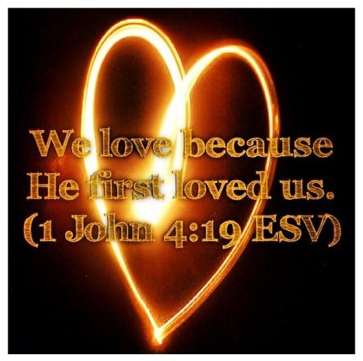 1 John 4:19 ;)